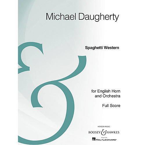 Boosey and Hawkes Spaghetti Western Boosey & Hawkes Scores/Books Series Composed by Michael Daugherty