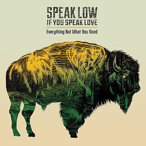 Alliance Speak Low If You Speak Love - Everything But What You Need