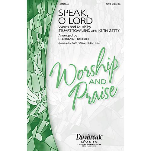Daybreak Music Speak, O Lord SAB Arranged by Benjamin Harlan