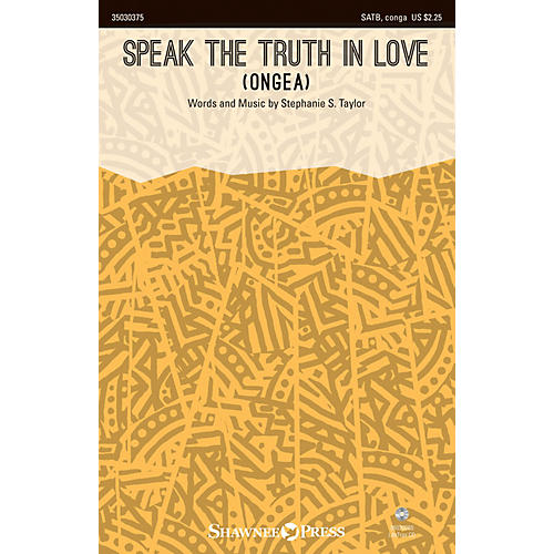 Shawnee Press Speak the Truth in Love (Ongea) SATB/CONGA composed by Stephanie S. Taylor