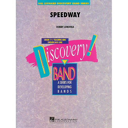 Hal Leonard Speedway Concert Band Level 1.5 Composed by Robert Longfield