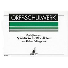 Schott Spielstücke für Blockflöten (German Language) Schott Series Composed by Gunild Keetman