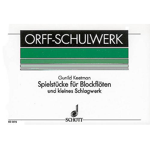 Schott Spielstücke für Blockflöten (German Language) Schott Series Composed by Gunild Keetman