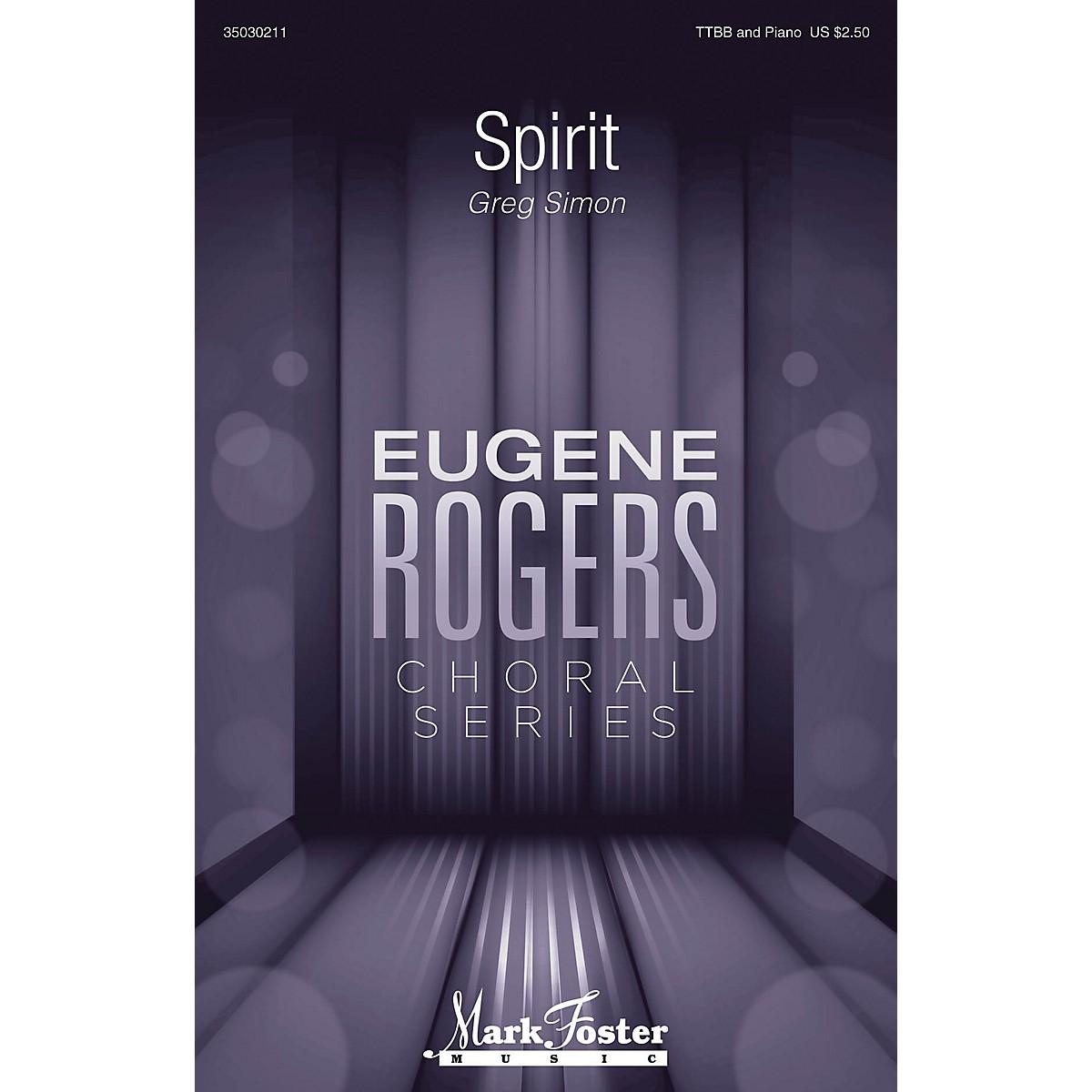 Mark Foster Spirit (Eugene Rogers Choral Series) TTBB composed by Greg Simon