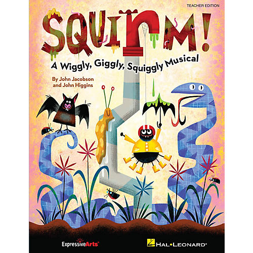 Hal Leonard Squirm! (A Wiggly, Giggly, Squiggly Musical) Preview Pak Composed by John Jacobson
