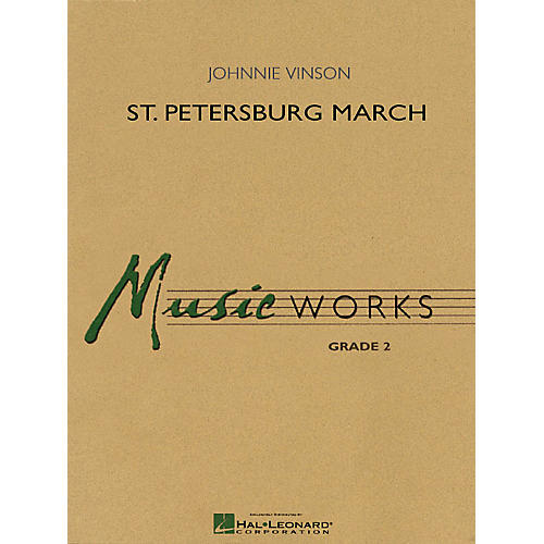 Hal Leonard St. Petersburg March Concert Band Level 2 Composed by Johnnie Vinson
