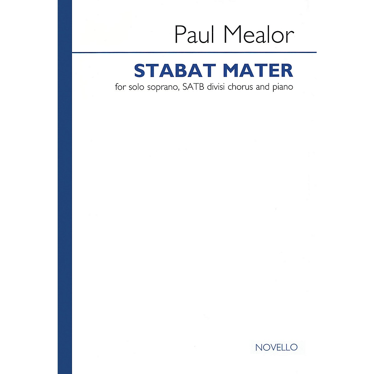 Novello Stabat Mater SATB Divisi Composed by Paul Mealor