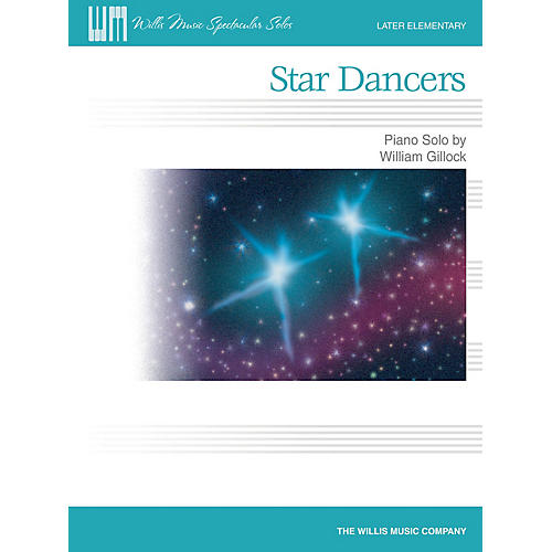 Willis Music Star Dancers Later Elementary Level Piano Solo by William Gillock