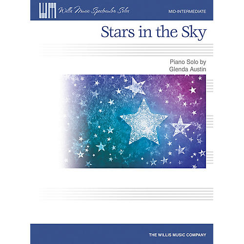 Willis Music Stars in the Sky (Way up High) Mid-Intermediate Piano Solo Level by Glenda Austin