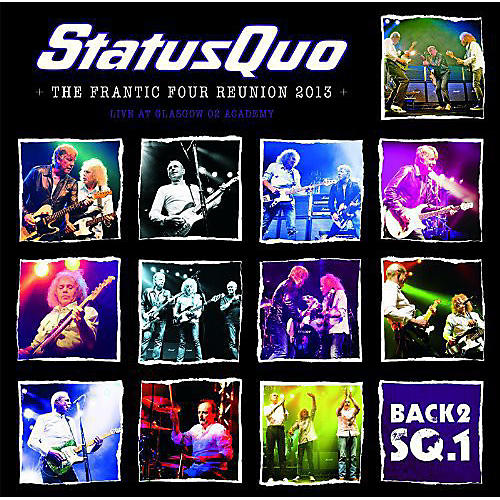 Alliance Status Quo - Back2Sq1/The Frantic Four Reunion 2013
