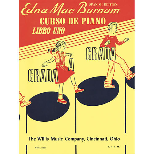 Willis Music Step by Step Piano Course - Book 1 - Spanish Edition Willis Series Written by Edna Mae Burnam