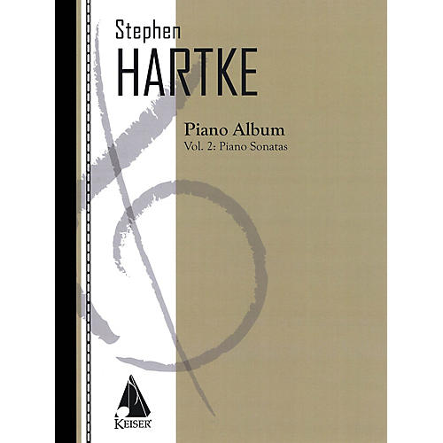 Lauren Keiser Music Publishing Stephen Hartke Piano Album, Volume. 2: Piano Sonatas LKM Music Series Softcover by Stephen Hartke