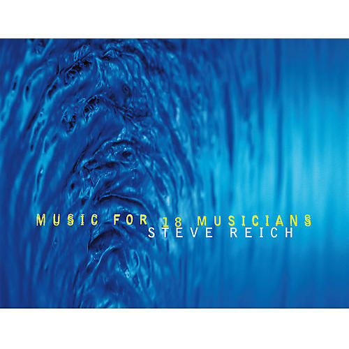 Alliance Steve Reich - Music For 18 Musicians