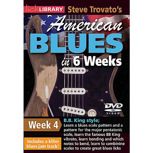 Licklibrary Steve Trovato's American Blues in 6 Weeks (Week 4) Lick Library Series DVD Performed by Steve Trovato