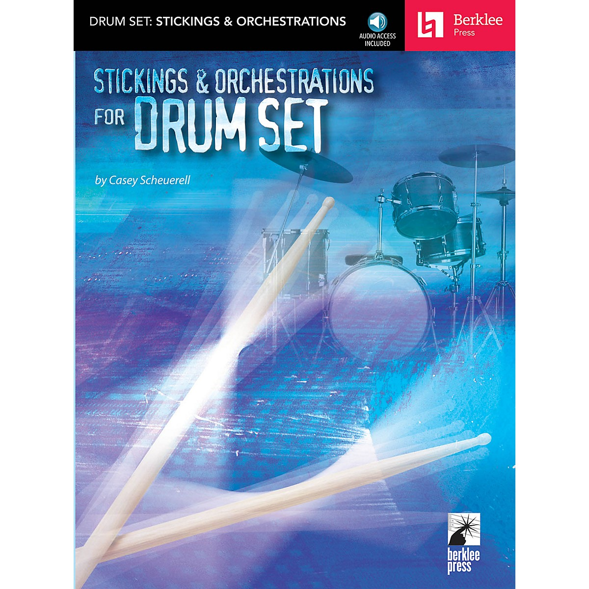 Berklee Press Stickings & Orchestrations for Drum Set Berklee Press Series Softcover with CD Written by Casey Scheurell