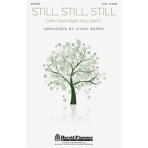 Shawnee Press Still, Still, Still (with Silent Night, Holy Night) SATB arranged by Cindy Berry