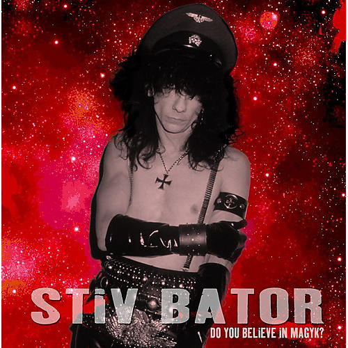 Alliance Stiv Bator - Do You Believe in Magyk
