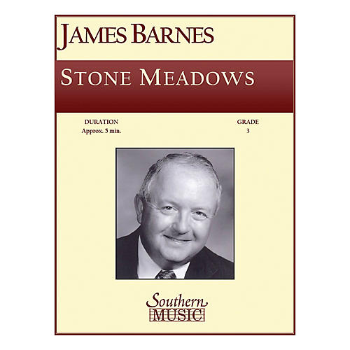 Southern Stone Meadows Concert Band Level 3 Composed by James Barnes