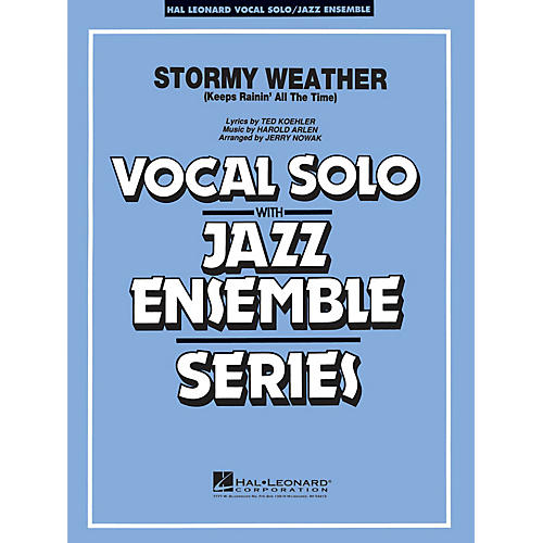 Hal Leonard Stormy Weather (Vocal Solo with Jazz Ensemble (Key: F)) Jazz Band Level 3-4 Composed by Harold Arlen