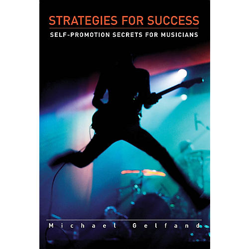 Schirmer Trade Strategies for Success (Self-Promotion Secrets for Musicians) Omnibus Press Series Softcover