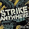 Alliance Strike Anywhere - Dead FM thumbnail