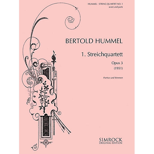 Simrock String Quartet No, 1, Op. 3 (1951) Boosey & Hawkes Chamber Music Series Composed by Bertold Hummel