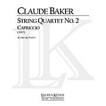 Lauren Keiser Music Publishing String Quartet No. 2: Capriccio LKM Music Series Composed by Claude Baker