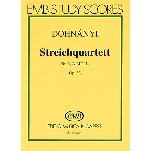 Editio Musica Budapest String Quartet No. 3 in A Minor, Op. 33 (Score) EMB Series Composed by Ernö von Dohnányí
