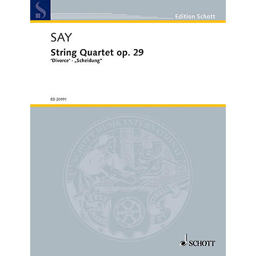 Schott String Quartet, Op. 29 Divorce Schott Series Composed by Fazil Say