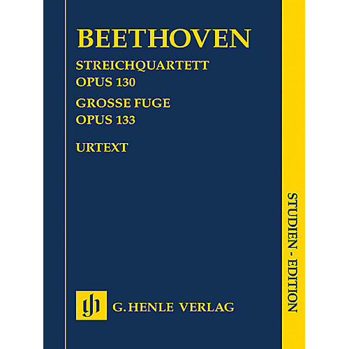 G. Henle Verlag String Quartet in B-flat Major, Op. 130 and Great Fugue, Op. 133 Henle Study Scores by Beethoven