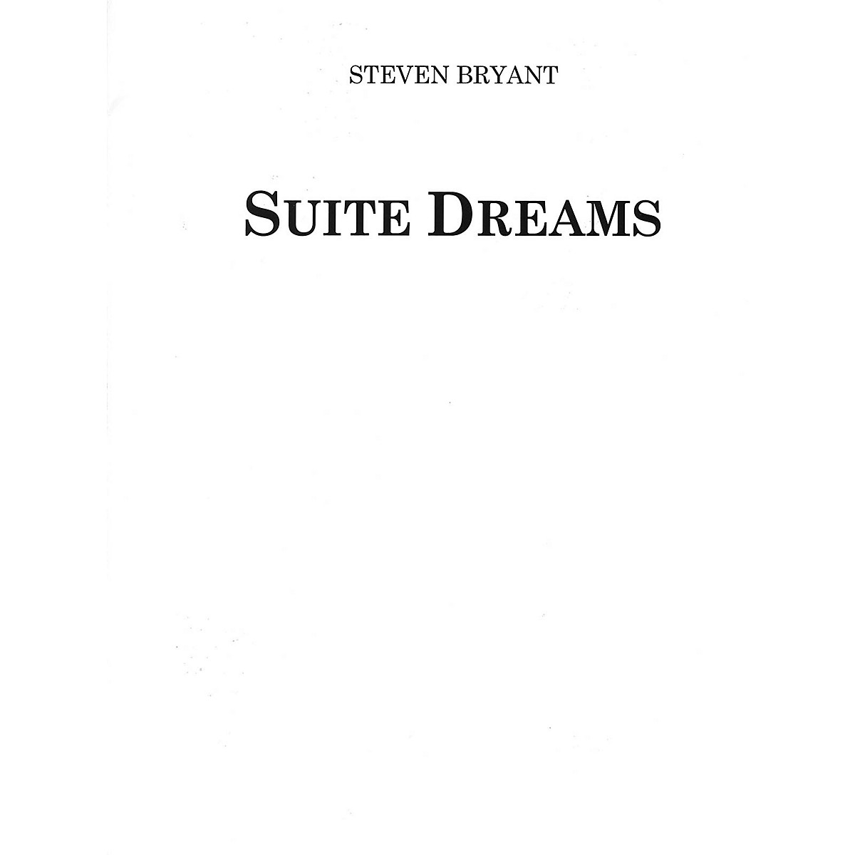 BCM International Suite Dreams (Score and Parts) Concert Band Level 5 Composed by Steven Bryant