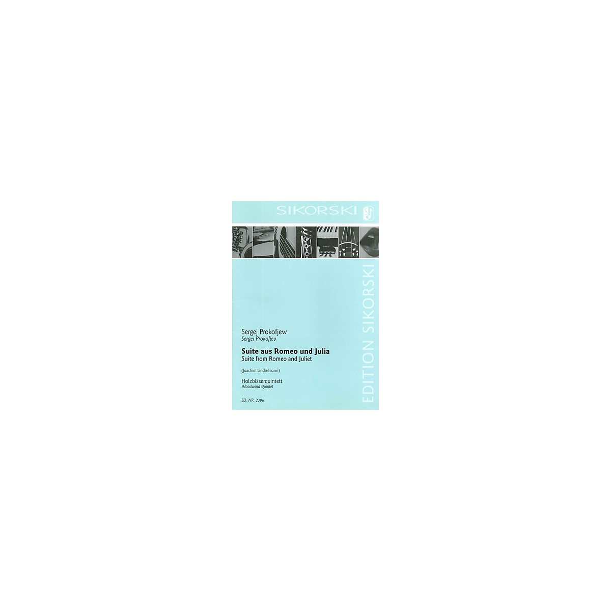 Sikorski Suite from Romeo and Juliet Woodwind Ensemble  by Sergei Prokofiev Arranged by Joachim Linckelmann