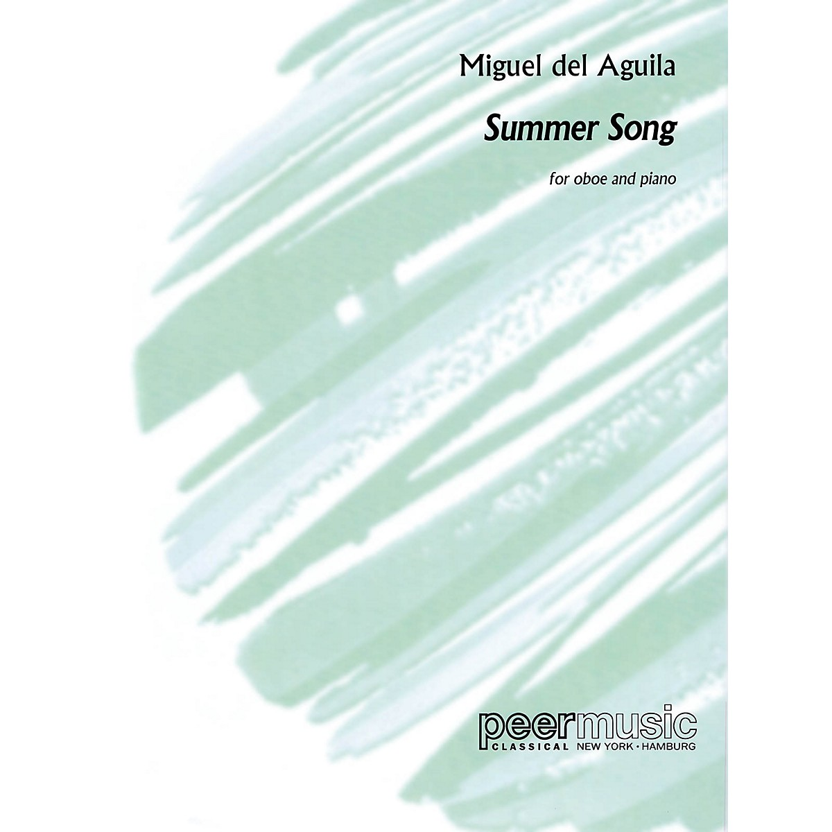 Peer Music Summer Song, Op 26 (Oboe and Piano) Peermusic Classical Series by Miguel del Aguila
