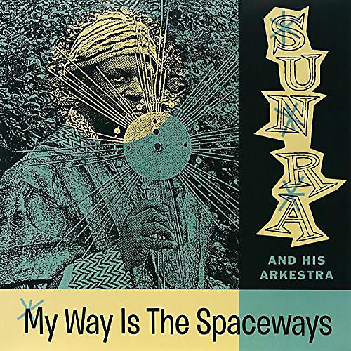Alliance Sun Ra - My Way Is the Spaceways