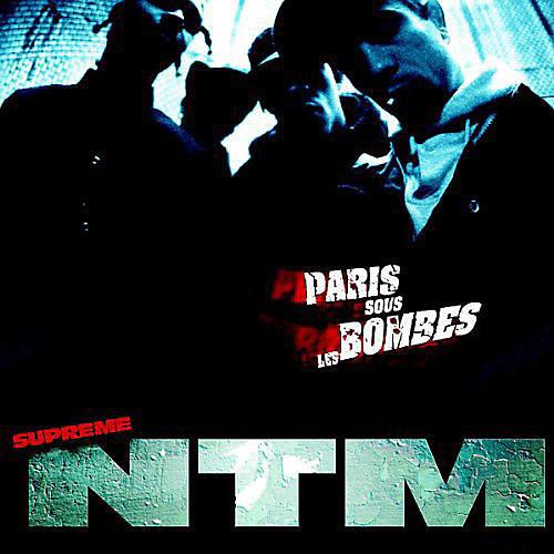 Alliance Supreme NTM - Paris Sous Les Bombes