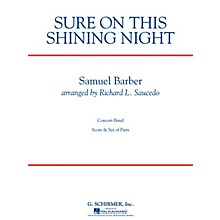 G. Schirmer Sure on This Shining Night Concert Band Level 3 Composed by Samuel Barber Arranged by Richard Saucedo