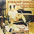 Alliance Swamp Dogg - Total Destruction to Your Mind thumbnail