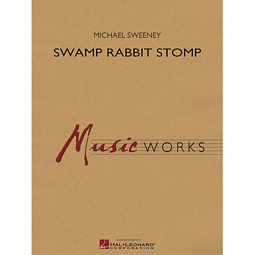 Hal Leonard Swamp Rabbit Stomp Concert Band Level 4 Composed by Michael Sweeney