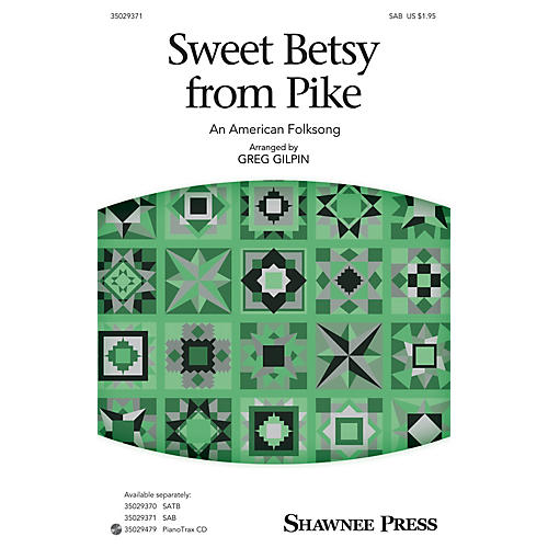 Shawnee Press Sweet Betsy from Pike SAB arranged by Greg Gilpin