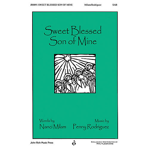 John Rich Music Press Sweet Blessed Son of Mine SAB composed by Penny Rodriguez