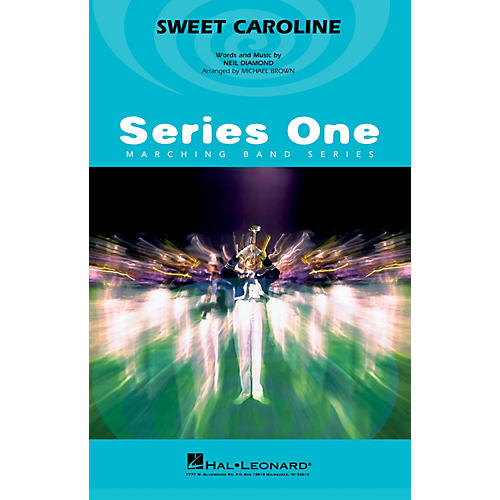 Hal Leonard Sweet Caroline Marching Band Level 2 by Neil Diamond Arranged by Michael Brown
