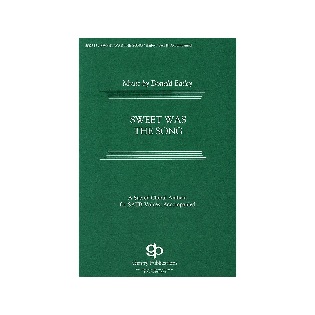 Gentry Publications Sweet was the Song SATB composed by Donald Bailey