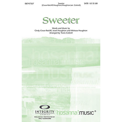 Integrity Music Sweeter SATB Arranged by Travis Cottrell