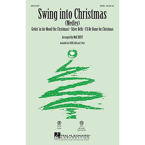 Hal Leonard Swing into Christmas (Medley) SATB arranged by Mac Huff