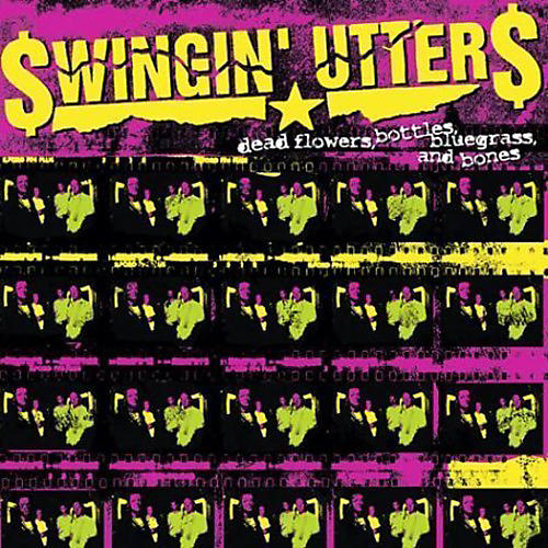 Alliance Swingin' Utters - Dead Flowers, Bottles, Bluegrass, and Bones