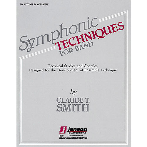 Hal Leonard Symphonic Techniques for Band (Eb Baritone Sax) Concert Band Level 2-3 Composed by Claude T. Smith