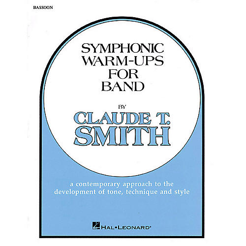 Hal Leonard Symphonic Warm-Ups for Band (Bassoon) Concert Band Level 2-3 Composed by Claude T. Smith