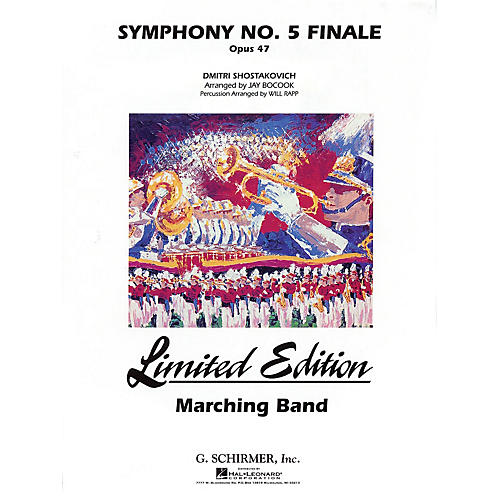 G. Schirmer Symphony No. 5 Marching Band Level 5 Composed by Dmitri Shostakovich Arranged by Jay Bocook