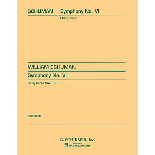 G. Schirmer Symphony No. 6 (in one movement) (Study Score No. 60) Study Score Series Composed by William Schuman