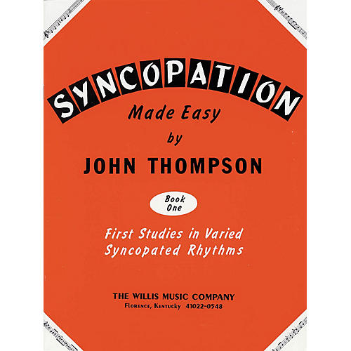 Willis Music Syncopation Made Easy - Book 1 Willis Series by John Thompson (Level Mid to Late Elem)
